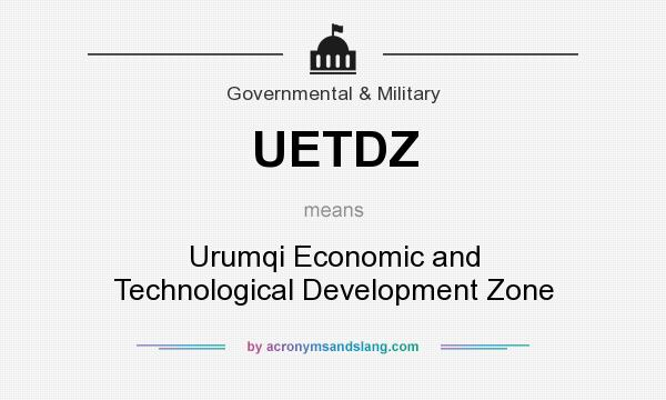 What does UETDZ mean? It stands for Urumqi Economic and Technological Development Zone