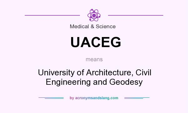 What does UACEG mean? It stands for University of Architecture, Civil Engineering and Geodesy