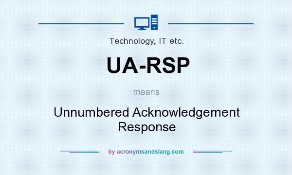 What does UA-RSP mean? It stands for Unnumbered Acknowledgement Response