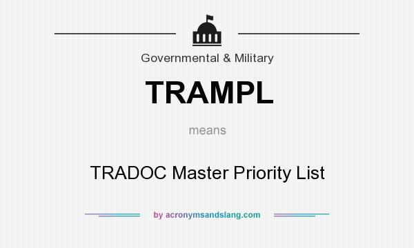 What does TRAMPL mean? It stands for TRADOC Master Priority List