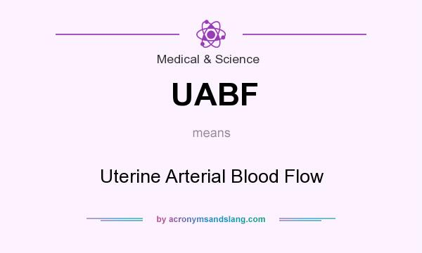 What does UABF mean? It stands for Uterine Arterial Blood Flow