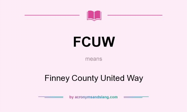 What does FCUW mean? It stands for Finney County United Way