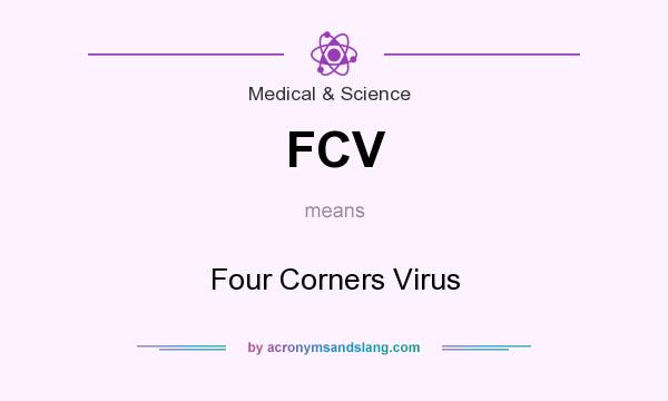 What does FCV mean? It stands for Four Corners Virus
