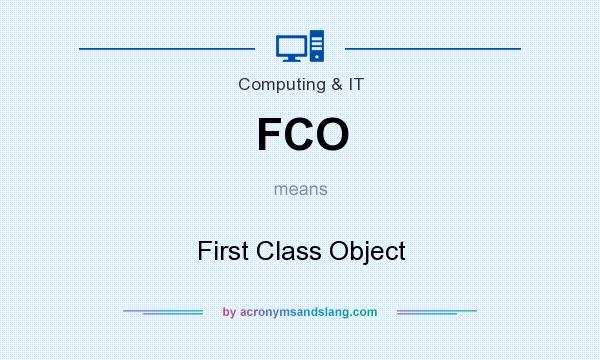 What does FCO mean? It stands for First Class Object