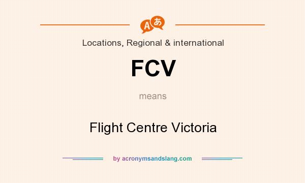 What does FCV mean? It stands for Flight Centre Victoria