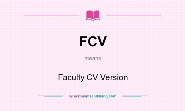 What does FCV mean? It stands for Faculty CV Version