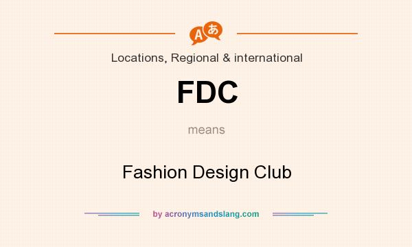 What does FDC mean? It stands for Fashion Design Club