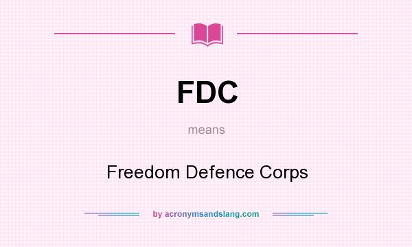 What does FDC mean? It stands for Freedom Defence Corps