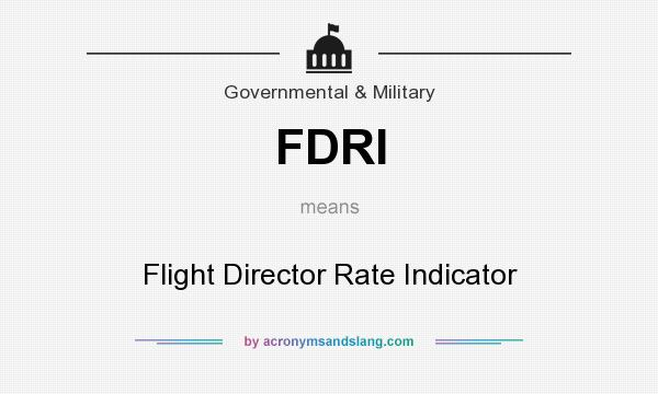 What does FDRI mean? It stands for Flight Director Rate Indicator