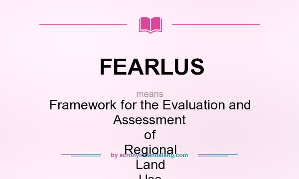 What does FEARLUS mean? It stands for Framework for the Evaluation and Assessment of Regional Land Use Scenarios