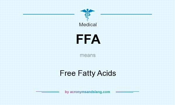 What does FFA mean? It stands for Free Fatty Acids