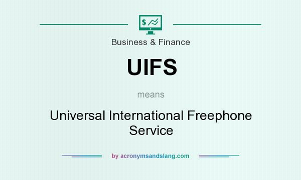 What does UIFS mean? It stands for Universal International Freephone Service