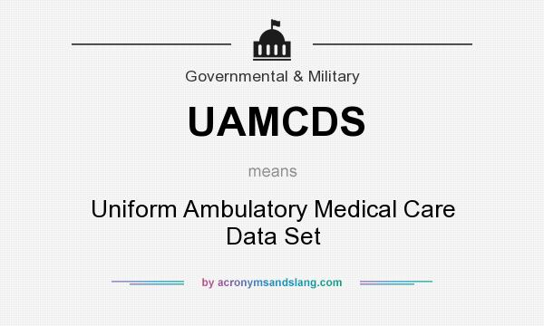 What does UAMCDS mean? It stands for Uniform Ambulatory Medical Care Data Set
