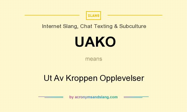 What does UAKO mean? It stands for Ut Av Kroppen Opplevelser