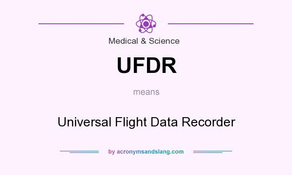 What does UFDR mean? It stands for Universal Flight Data Recorder