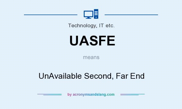 What does UASFE mean? It stands for UnAvailable Second, Far End