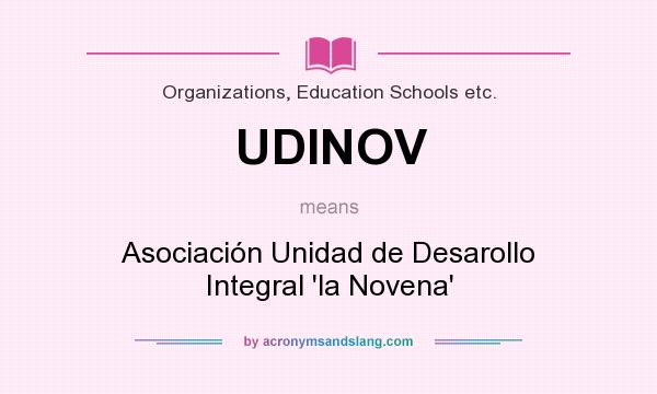 What does UDINOV mean? It stands for Asociación Unidad de Desarollo Integral `la Novena`