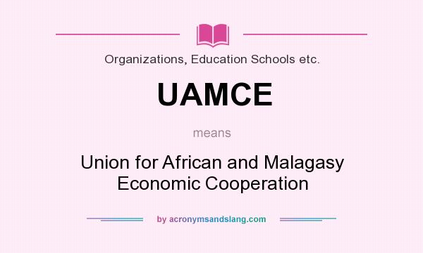 What does UAMCE mean? It stands for Union for African and Malagasy Economic Cooperation