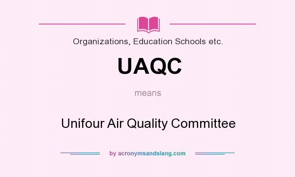 What does UAQC mean? It stands for Unifour Air Quality Committee
