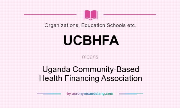 What does UCBHFA mean? It stands for Uganda Community-Based Health Financing Association