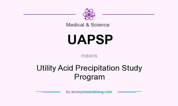 What does UAPSP mean? It stands for Utility Acid Precipitation Study Program