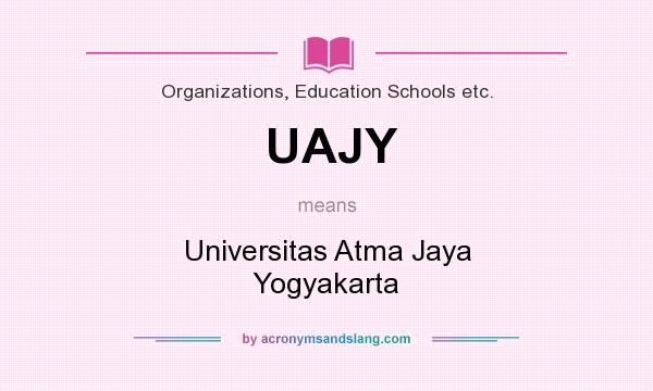 What does UAJY mean? It stands for Universitas Atma Jaya Yogyakarta