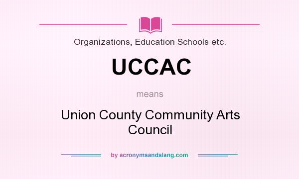 What does UCCAC mean? It stands for Union County Community Arts Council