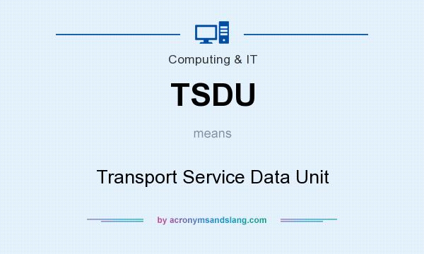 What does TSDU mean? It stands for Transport Service Data Unit