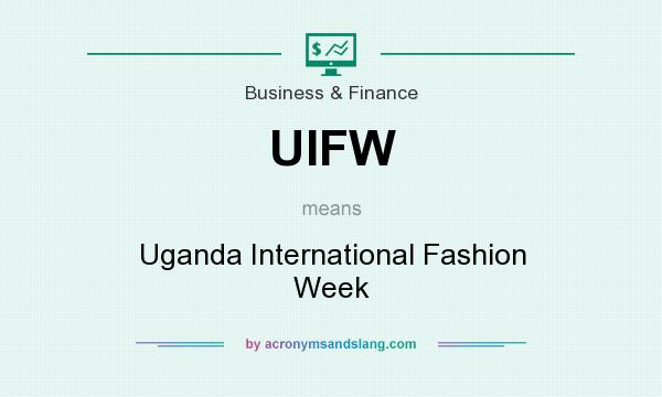 What does UIFW mean? It stands for Uganda International Fashion Week
