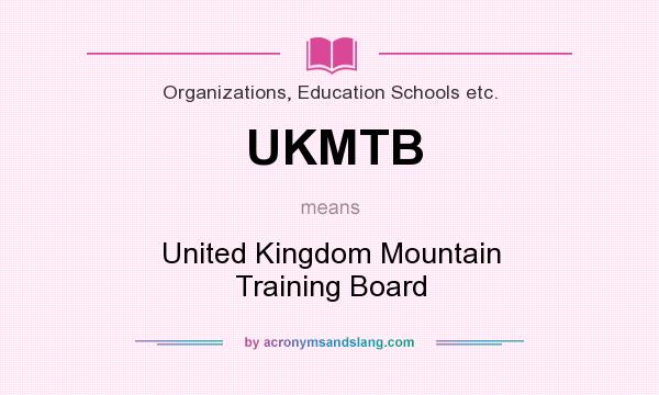 What does UKMTB mean? It stands for United Kingdom Mountain Training Board