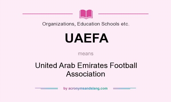 What does UAEFA mean? It stands for United Arab Emirates Football Association