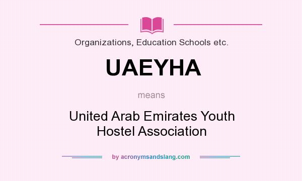 What does UAEYHA mean? It stands for United Arab Emirates Youth Hostel Association