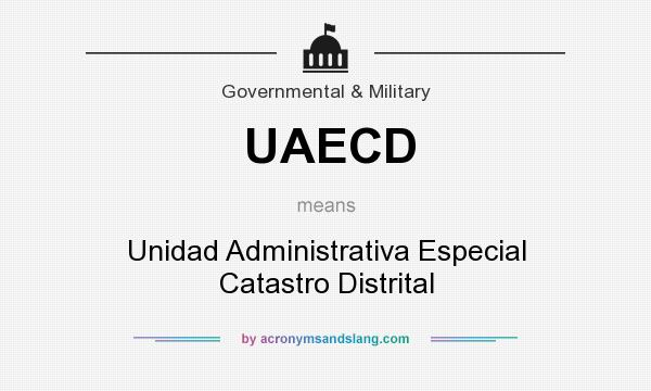 What does UAECD mean? It stands for Unidad Administrativa Especial Catastro Distrital