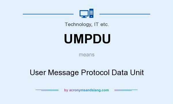 What does UMPDU mean? It stands for User Message Protocol Data Unit