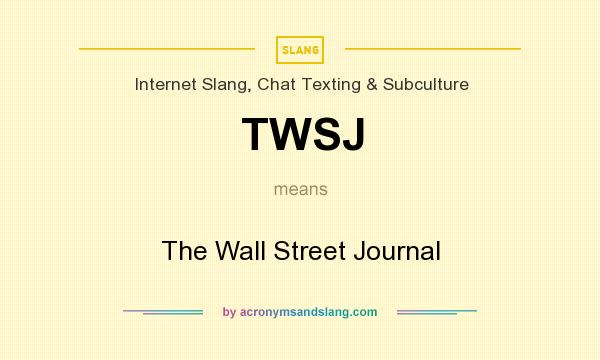 What does TWSJ mean? It stands for The Wall Street Journal