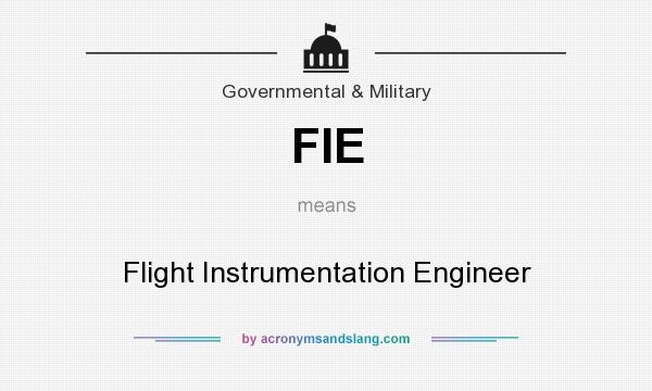 What does FIE mean? It stands for Flight Instrumentation Engineer