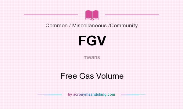 What does FGV mean? It stands for Free Gas Volume