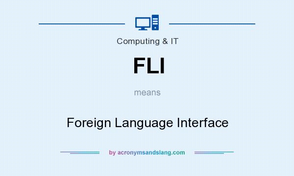 What does FLI mean? It stands for Foreign Language Interface