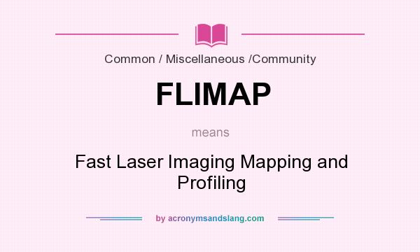What does FLIMAP mean? - Definition of FLIMAP - FLIMAP stands for ...