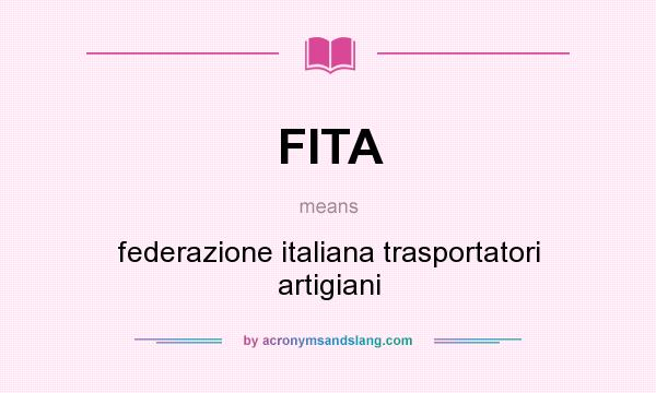What does FITA mean? It stands for federazione italiana trasportatori artigiani