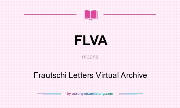 What does FLVA mean? It stands for Frautschi Letters Virtual Archive