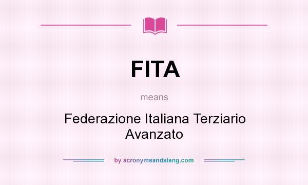 What does FITA mean? It stands for Federazione Italiana Terziario Avanzato