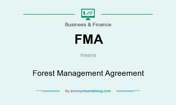 What does FMA mean? It stands for Forest Management Agreement