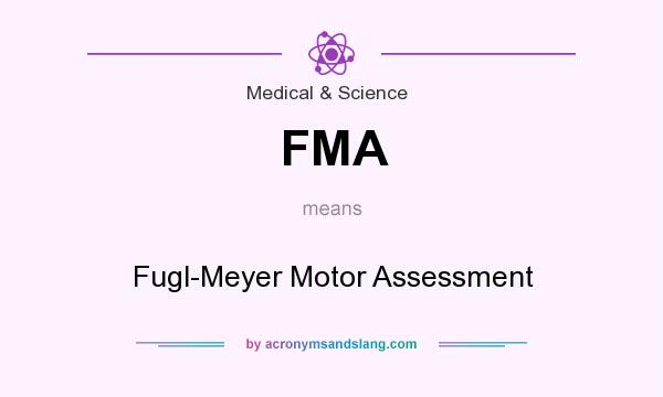 What does FMA mean? It stands for Fugl-Meyer Motor Assessment