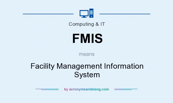 What does FMIS mean? It stands for Facility Management Information System