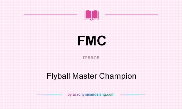 What does FMC mean? It stands for Flyball Master Champion