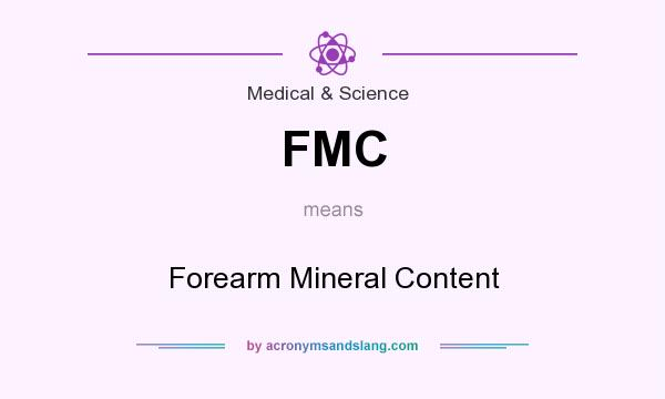What does FMC mean? It stands for Forearm Mineral Content