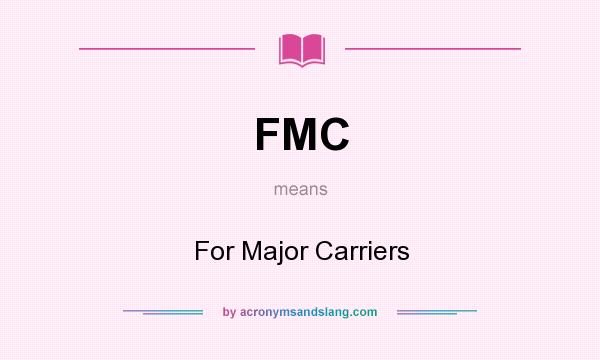 What does FMC mean? It stands for For Major Carriers
