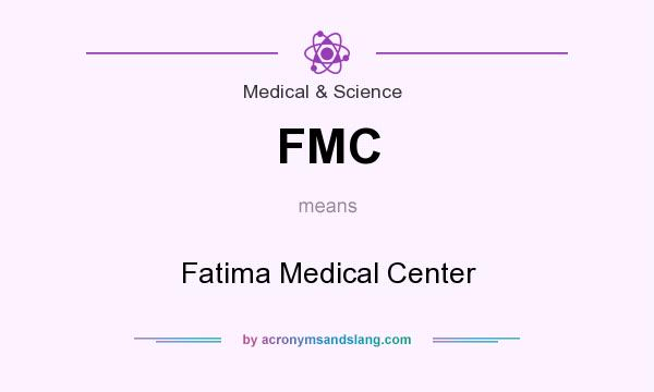 What does FMC mean? It stands for Fatima Medical Center