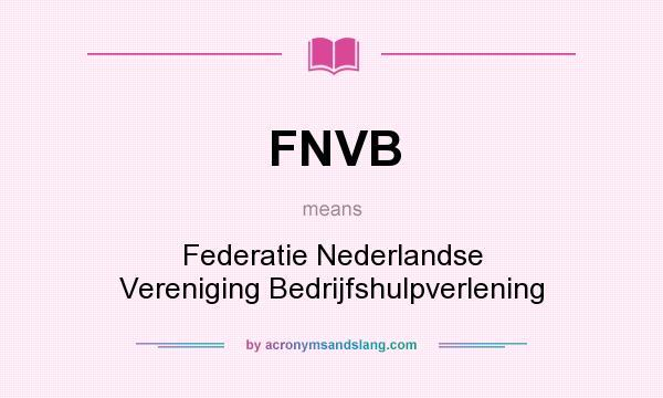 What does FNVB mean? It stands for Federatie Nederlandse Vereniging Bedrijfshulpverlening